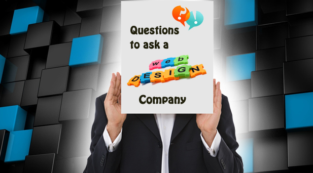 Ten Questions To Ask To A Web Designing Company